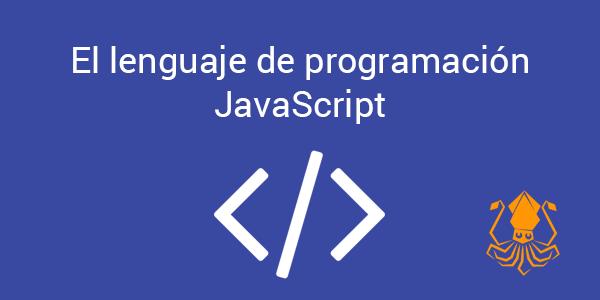 El lenguaje de programación JavaScript