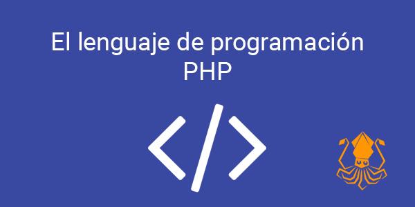 El lenguaje de programación PHP